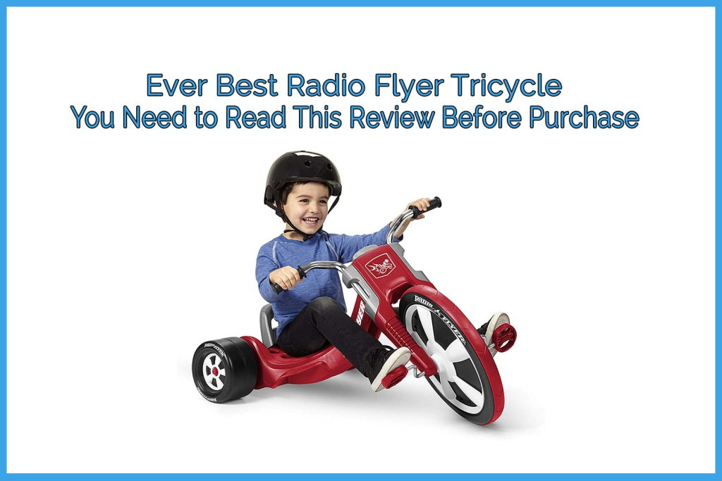 radio-flyer-tricycle,best tricycle review, tricycle for toddlers, tricycle or 1,2,3,4,5 years older kids, cheap price tricycle for children